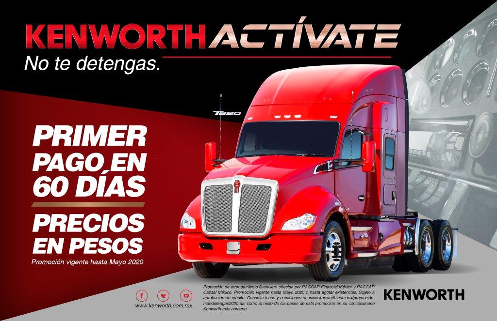 Kenworth actívate, promoción de la armadora con facilidades de compra, planea de financiemiento y aplazo de pagos.